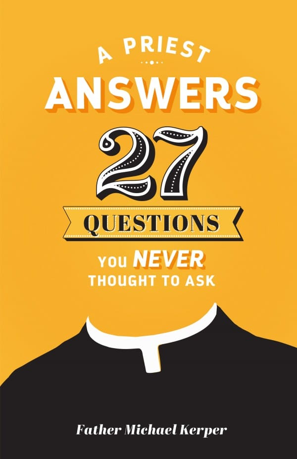 A Priest Answers 27 Questions
