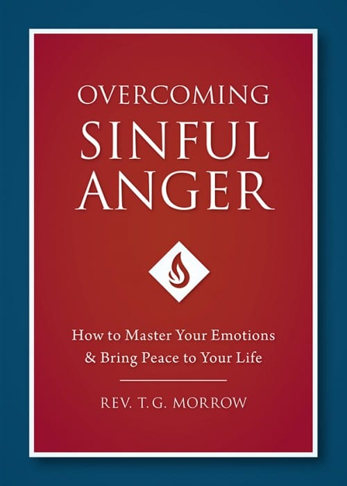 Recognizing Sinful Anger | Rev  Thomas G  Morrow