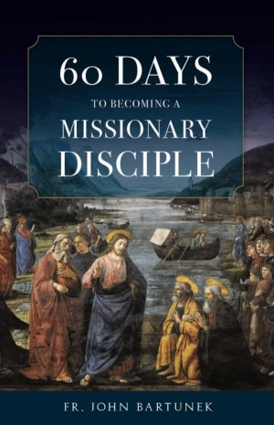 60 Days to Becoming A Missionary Disciple book cover