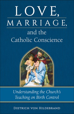 Love, Marriage & the Catholic Conscience book cover