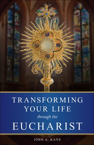 Transforming Your Life Through the Eucharist book cover