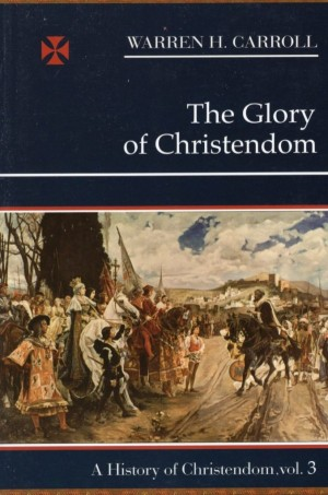 The Glory of Christendom book cover