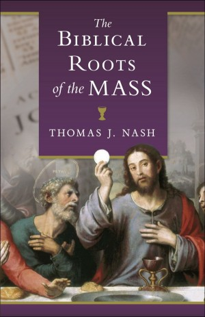 The Biblical Roots of the Mass book cover