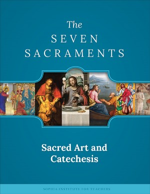 Sacred Art & Catechesis: The Sacraments book cover