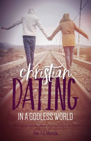 Christian Dating in a Godless World book cover
