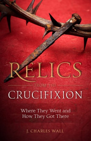 Relics from the Crucifixion book cover