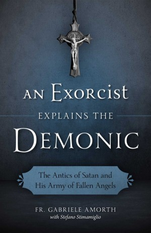 An Exorcist Explains the Demonic book cover