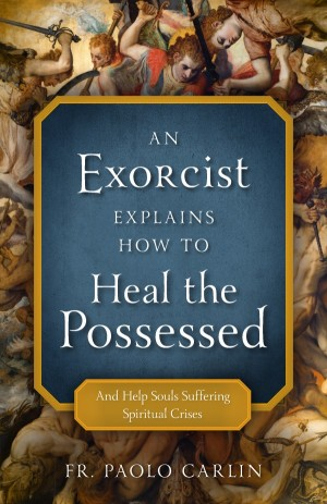 An Exorcist Explains How to Heal the Possessed book cover