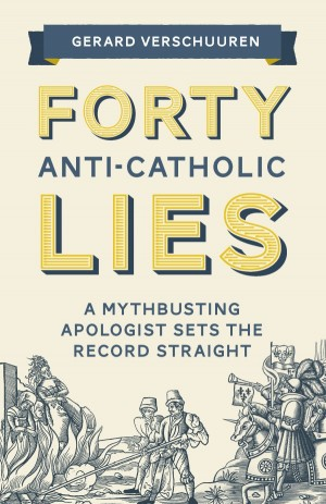 Forty Anti-Catholic Lies book cover