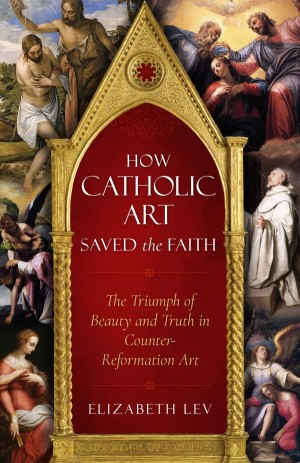 How Catholic Art Saved the Faith book cover