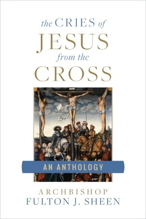 The Cries of Jesus From the Cross book cover