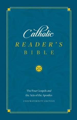 Catholic Reader's Bible: The Four Gospels and the Acts of the Apostles book cover