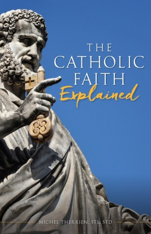 Catholic Faith Explained book cover
