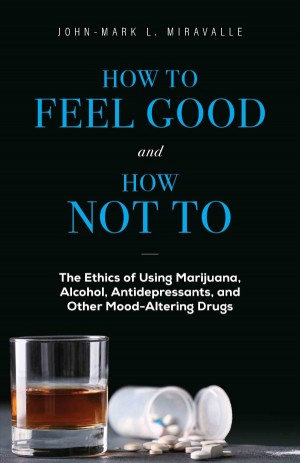 How to Feel Good and How Not To book cover