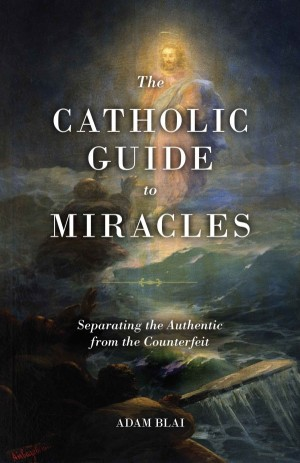 The Catholic Guide to Miracles book cover