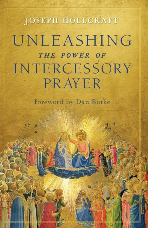 Unleashing the Power of Intercessory Prayer book cover