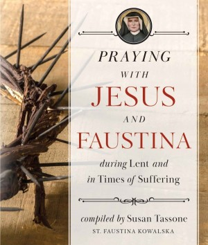 Praying with Jesus and Faustina During Lent book cover