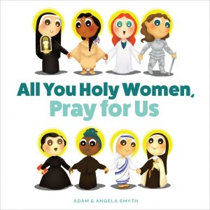 All You Holy Women, Pray for Us book cover