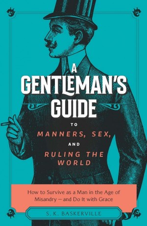 A Gentleman's Guide to Manners, Sex, and Ruling the World book cover