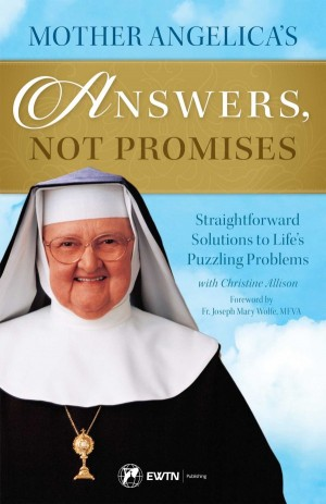 Mother Angelica's Answers, Not Promises book cover