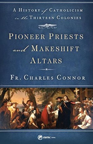 Pioneer Priests and Makeshift Altars book cover