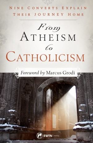 From Atheism to Catholicism book cover