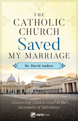Catholic Church Saved My Marriage book cover