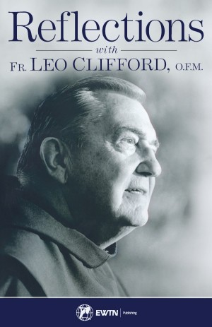 Reflections with Fr. Leo Clifford, O.F.M. book cover