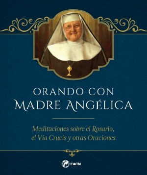 Orando con Madre Angelica book cover