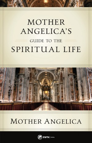 Mother Angelica's Guide to the Spiritual Life book cover