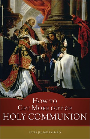 How to Get More out of Holy Communion book cover