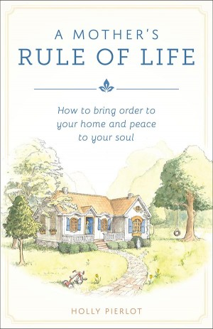 Mother's Rule of Life, A book cover