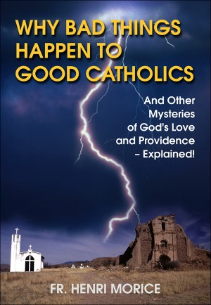 Why Bad Things Happen to Good Catholics book cover