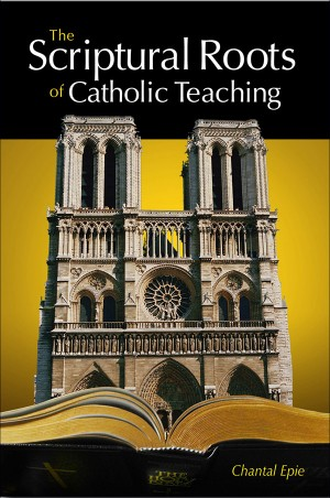 Scriptural Roots of Catholic Teaching book cover