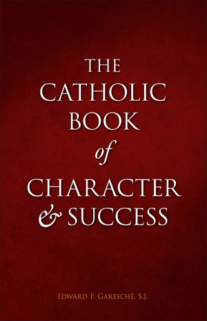 Catholic Book of Character and Success book cover
