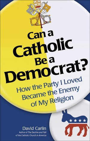Can a Catholic Be a Democrat? book cover