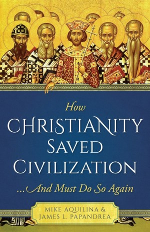 How Christianity Saved Civilization book cover