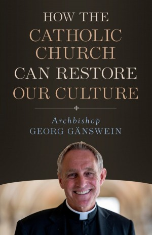 How the Catholic Church Can Restore Our Culture book cover