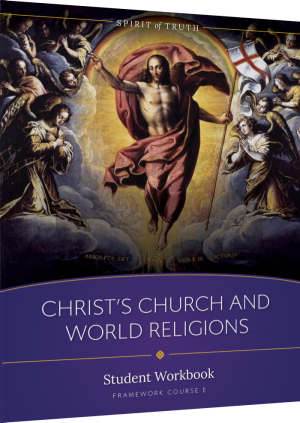 Spirit of Truth High School Course E: Christ's Church and World Religions Workbook book cover