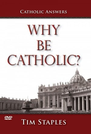Why Be Catholic? book cover
